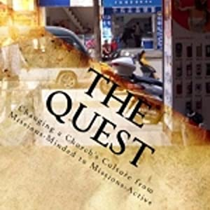 The Quest: Changing a Church's Culture From Missions-minded to Missions-active Audiobook