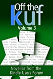 img - for Off the KUF Volume 3: Novellas from the Kindle Users Forum book / textbook / text book