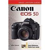 Magic Lantern Guides: Canon EOS 5D ~ Mimi Ann Netzel