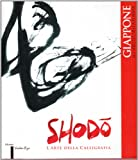 img - for Giappone, lo spirito nella forma. Shodo. L'arte della calligrafia. Ediz. multilingue book / textbook / text book