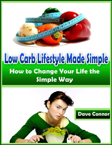 Low Carb Lifestyle Made Simple: How to Change Your Life the Simple Way
