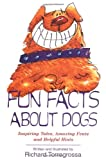 Fun Facts About Dogs: Inspiring Tales, Amazing Feats, Helpful Hints
