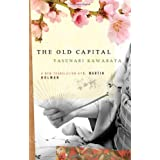 The Old Capital ~ Yasunari Kawabata