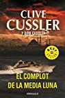 El complot de la media luna par Clive Cussler