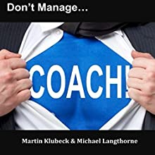 Don't Manage...Coach! Audiobook by Martin Klubeck, Michael Langthorne Narrated by Robert Feifar