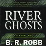 River Ghosts: A Five Star Mystery | B. R. Robb