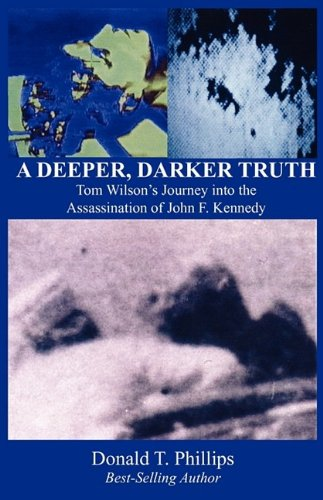 A Deeper, Darker Truth: Donald T Phillips: 9780615300993: Amazon.com: Books