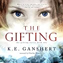 The Gifting: The Gifting Series Volume 1 Audiobook by K.E. Ganshert Narrated by Heather Masters