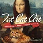 Fat Cat Art: Famous Masterpieces Impr...