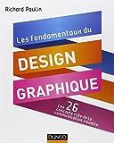 Les fondamentaux du design graphique - Les 26 concepts clés de la communication visuelle: Les 26 concepts clés de la communication visuelle / 300 réalisations analysées et commentées