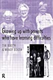 img - for Growing up with Parents who have Learning Difficulties book / textbook / text book
