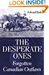 The Desperate Ones: Forgotten Canadia...