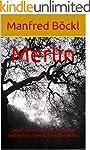 Merlin: Leben und Verm�chtnis des kel...