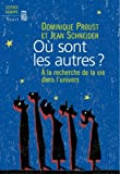 O sont les autres ? : A la recherche de la vie dans l'univers