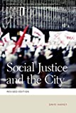 Social Justice and the City (Geographies of Justice and Social Transformation) (Geographies of Justice and Social Transformation Ser.)
