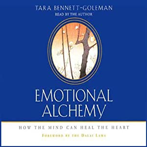 Emotional Alchemy | [Tara Bennett-Goleman]