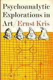 Psychoanalytic Explorations in Art (0805200762) by Kris, Ernst
