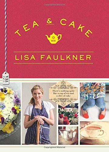 Tea & Cake with Lisa Faulkner