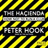 The Hacienda: How Not to Run a Club (       ABRIDGED) by Peter Hook Narrated by Peter Hook