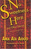 No Sweetness Here and Other Stories (Ama Ata Aidoo)
