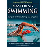 Mastering Swimming (The Masters Athlete Series)