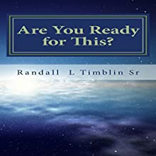 Are You Ready for This? Audiobook by Randall L. Timblin Sr. Narrated by Randall L. Timblin Sr.