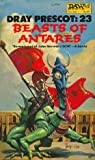 Beasts of Antares (Dray Prescot #23) (0879975555) by Alan Burt Akers