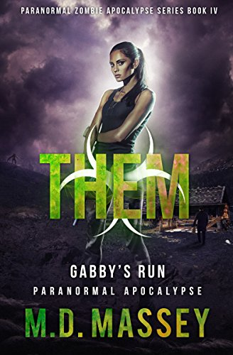 Book: THEM Gabby's Run - A Them Paranormal Post-Apocalyptic Novel by M.D. Massey