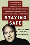 img - for Staying Safe: The Complete Guide to Protecting Yourself, Your Family, and Your Business by Aviv, Juval (2004) Paperback book / textbook / text book