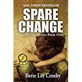 Spare Change (The Wyattsville Series Book 1) ~ Bette Lee Crosby