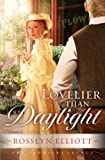 Lovelier than Daylight (A Saddler's Legacy Novel)