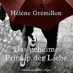 Das geheime Prinzip der Liebe | Hélène Grémillon