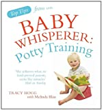 Tracy Hogg Top Tips from the Baby Whisperer: Potty Training (Top Tips from/Baby Whisperer)
