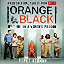 Orange Is the New Black: My Time in a Women's Prison Hörbuch von Piper Kerman Gesprochen von: Cassandra Campbell