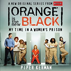 Orange Is the New Black: My Time in a Women's Prison | [Piper Kerman]