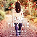 One Tiny Lie: A Novel Audiobook by K. A. Tucker Narrated by Elizabeth Louise