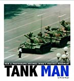 img - for Tank Man: How a Photograph Defined China's Protest Movement (Captured World History) book / textbook / text book