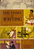 img - for The Story of Writing, from Cave Art to Computer, book / textbook / text book