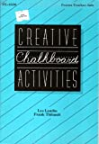 img - for Creative Chalkboard Activities by Landin Les Thibault Frank (1986-12-01) Paperback book / textbook / text book