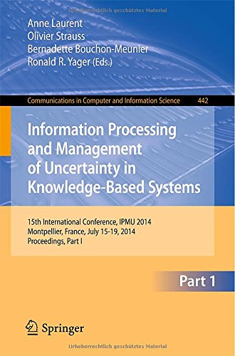 Information Processing And Management Of Uncertainty: 15Th International Conference On Information Processing And Management Of Uncertainty In ... In Computer And Information Science)