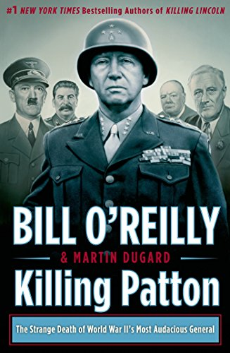 Killing Patton: The Strange Death of World War II-s Most Audacious General [Hardcover]