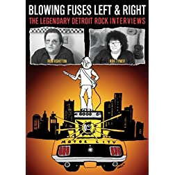 Blowing Fuses Left & Right: The Legendary Detroit Rock Interviews