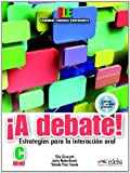 img - for  A Debate! Estrategias para la Interacci n oral, Nivel C (Spanish Edition) book / textbook / text book