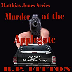 Murder at the Applegate: Matthias Jones Series Hörbuch von R.P. Fitton Gesprochen von: Robert P. Fitton