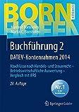Buchführung 2 DATEV-Kontenrahmen 2014: Abschlüsse nach Handels- und Steuerrecht _