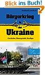 B�rgerkrieg in der Ukraine: Geschicht...
