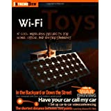 Wi-Fi Toys: 15 Cool Wireless Projects for Home, Office, and Entertainmentby Mike Outmesguine