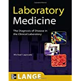 Laboratory  Medicine: The Diagnosis of Disease in the Clinical Laboratory (LANGE Basic Science) ~ Michael Laposata