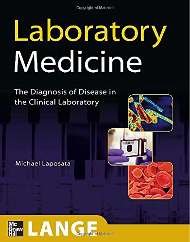 Laboratory  Medicine: The Diagnosis of Disease in the...