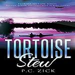 Tortoise Stew | P. C. Zick